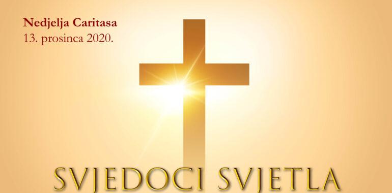 SVJEDOCI SVJETLA – Nedjelja Caritasa 2020.